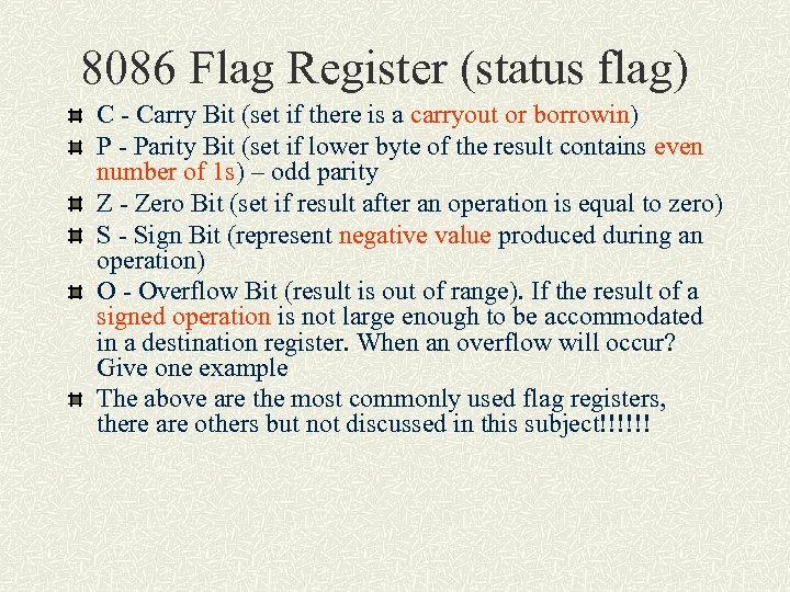 8086 Flag Register (status flag) C - Carry Bit (set if there is a