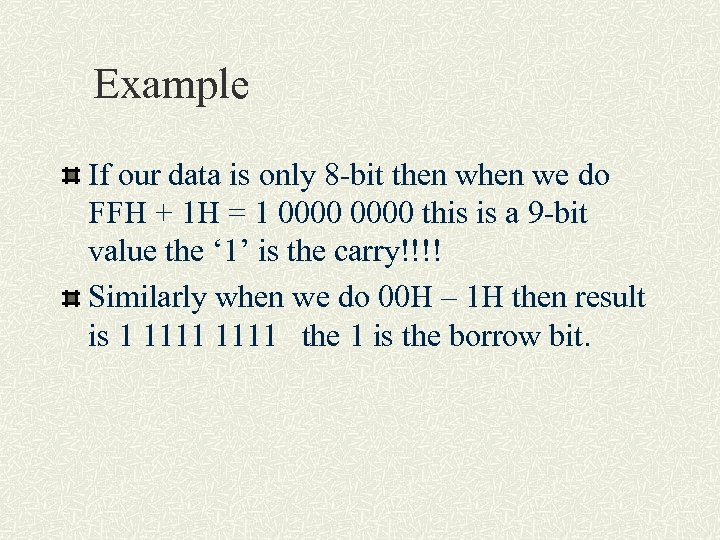 Example If our data is only 8 -bit then we do FFH + 1