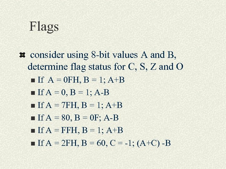 Flags consider using 8 -bit values A and B, determine flag status for C,
