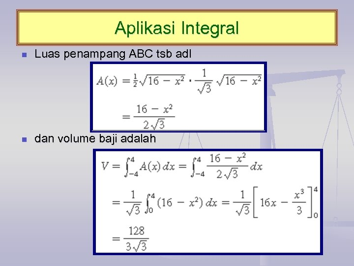 Aplikasi Integral n Luas penampang ABC tsb adl n dan volume baji adalah