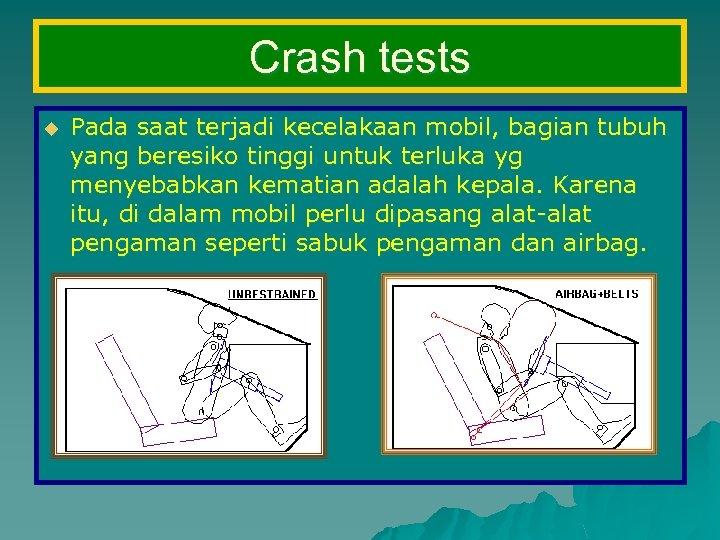 Crash tests u Pada saat terjadi kecelakaan mobil, bagian tubuh yang beresiko tinggi untuk