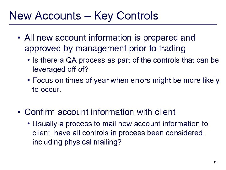 New Accounts – Key Controls • All new account information is prepared and approved