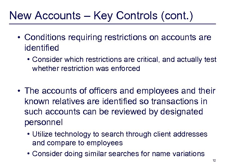 New Accounts – Key Controls (cont. ) • Conditions requiring restrictions on accounts are