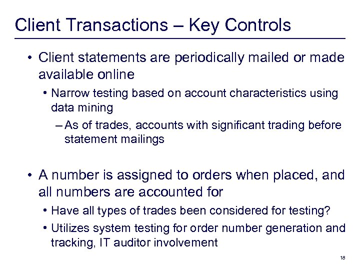 Client Transactions – Key Controls • Client statements are periodically mailed or made available