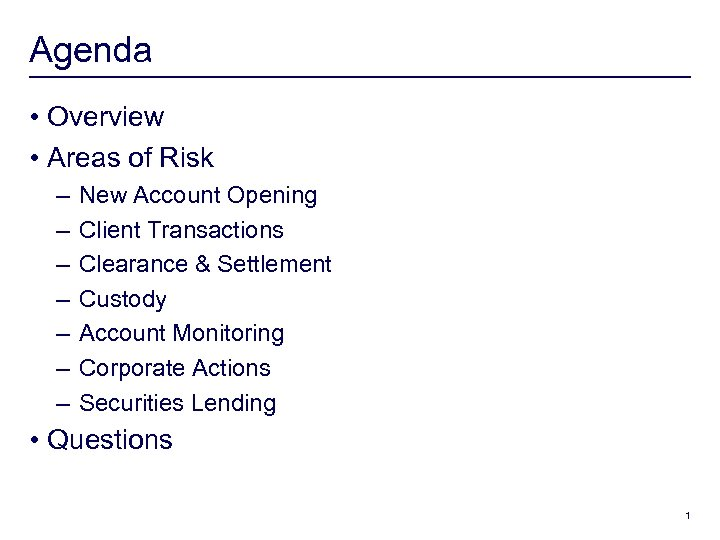 Agenda • Overview • Areas of Risk – – – – New Account Opening