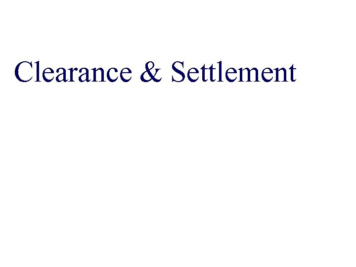 Clearance & Settlement