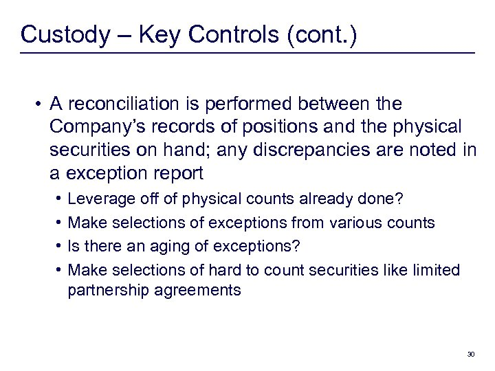 Custody – Key Controls (cont. ) • A reconciliation is performed between the Company's