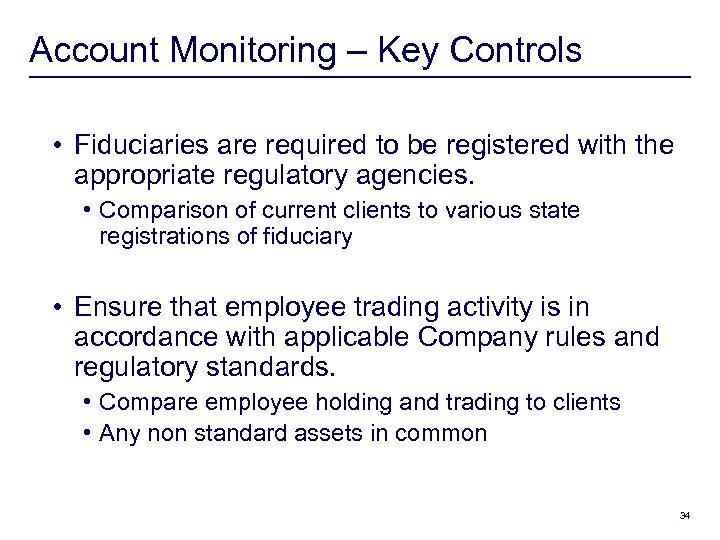 Account Monitoring – Key Controls • Fiduciaries are required to be registered with the