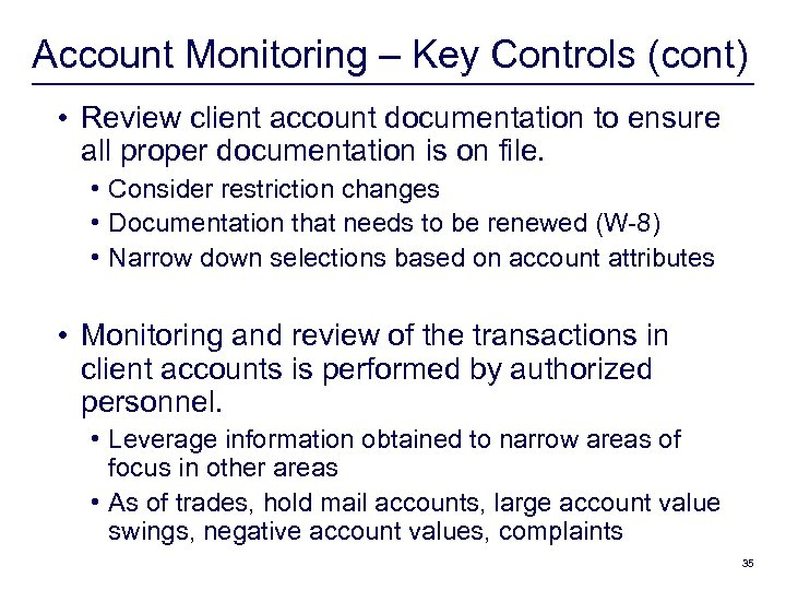 Account Monitoring – Key Controls (cont) • Review client account documentation to ensure all