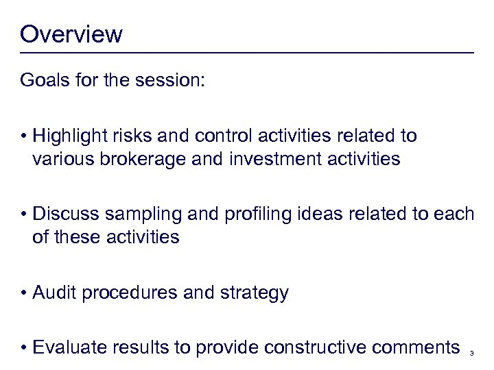 Overview Goals for the session: • Highlight risks and control activities related to various