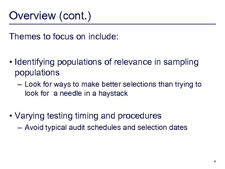 Overview (cont. ) Themes to focus on include: • Identifying populations of relevance in