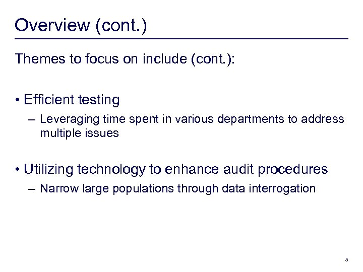 Overview (cont. ) Themes to focus on include (cont. ): • Efficient testing –