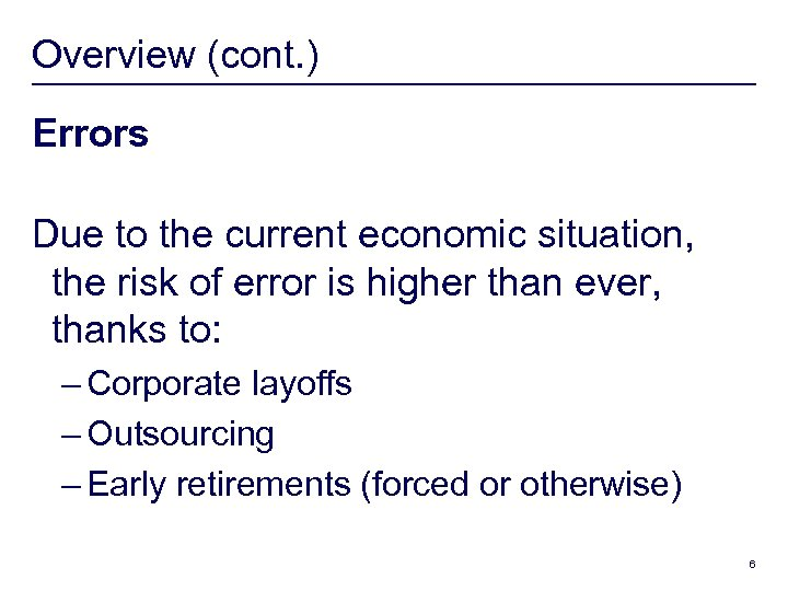 Overview (cont. ) Errors Due to the current economic situation, the risk of error