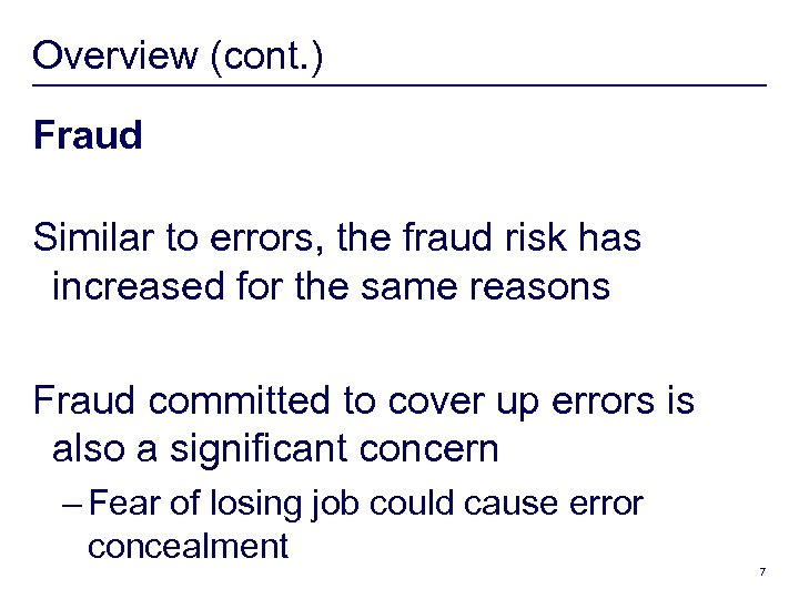 Overview (cont. ) Fraud Similar to errors, the fraud risk has increased for the