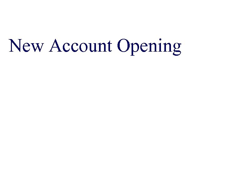 New Account Opening