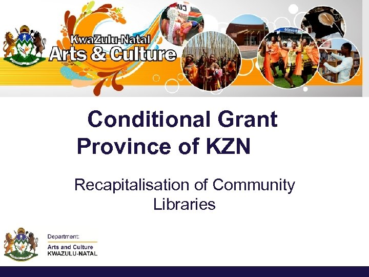 Conditional Grant Province of KZN Recapitalisation of Community Libraries