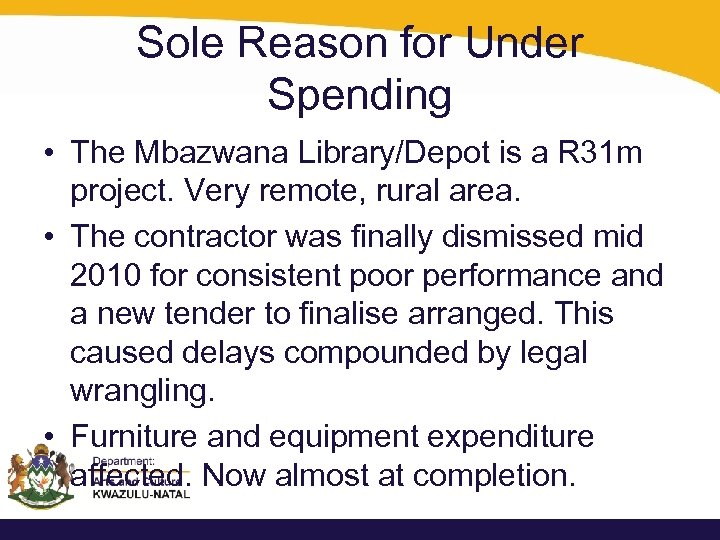 Sole Reason for Under Spending • The Mbazwana Library/Depot is a R 31 m
