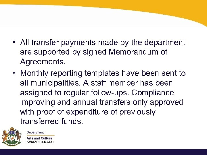 • All transfer payments made by the department are supported by signed Memorandum