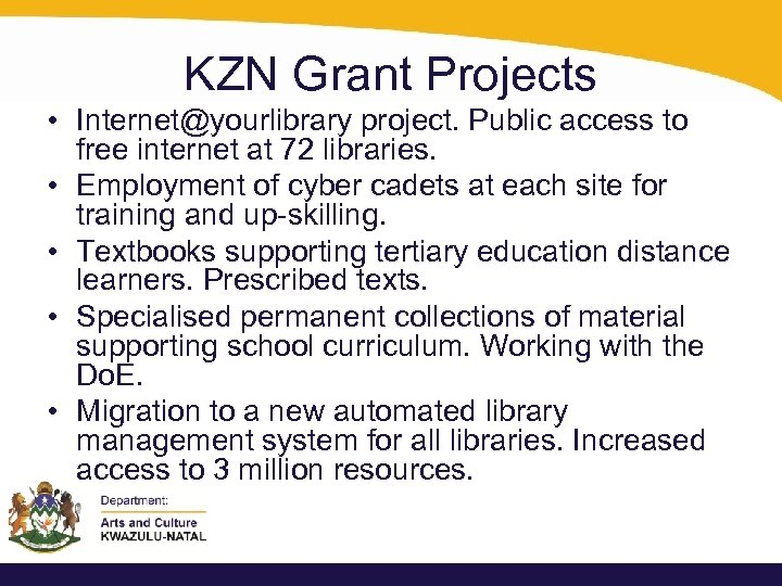 KZN Grant Projects • Internet@yourlibrary project. Public access to free internet at 72 libraries.