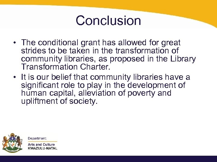 Conclusion • The conditional grant has allowed for great strides to be taken in