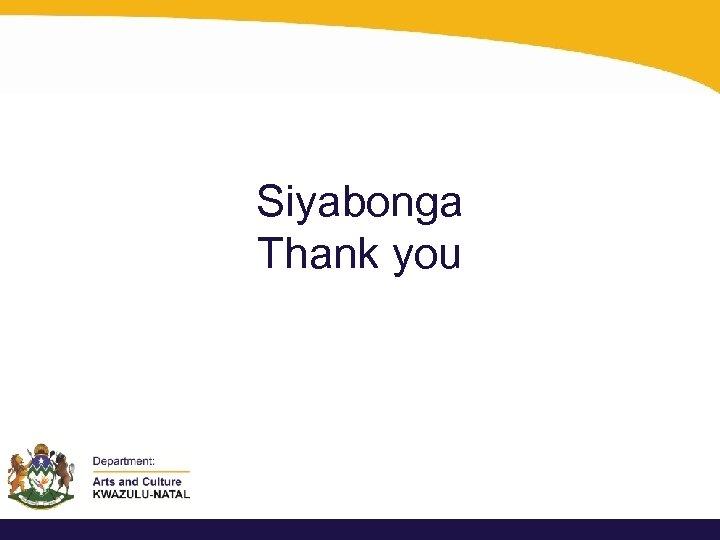 Siyabonga Thank you