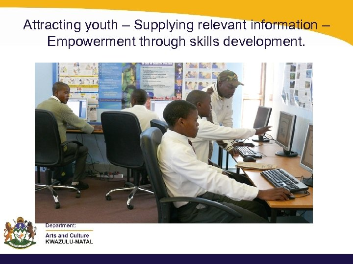 Attracting youth – Supplying relevant information – Empowerment through skills development.