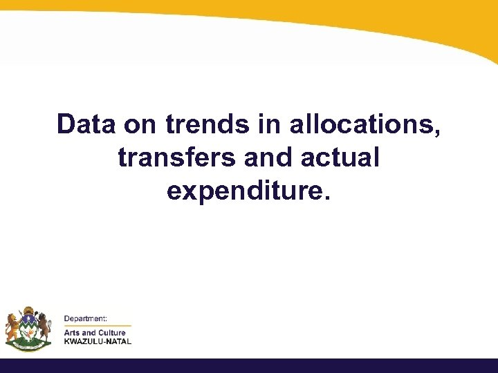 Data on trends in allocations, transfers and actual expenditure.