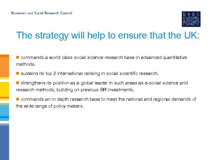 The strategy will help to ensure that the UK: n commands a world class
