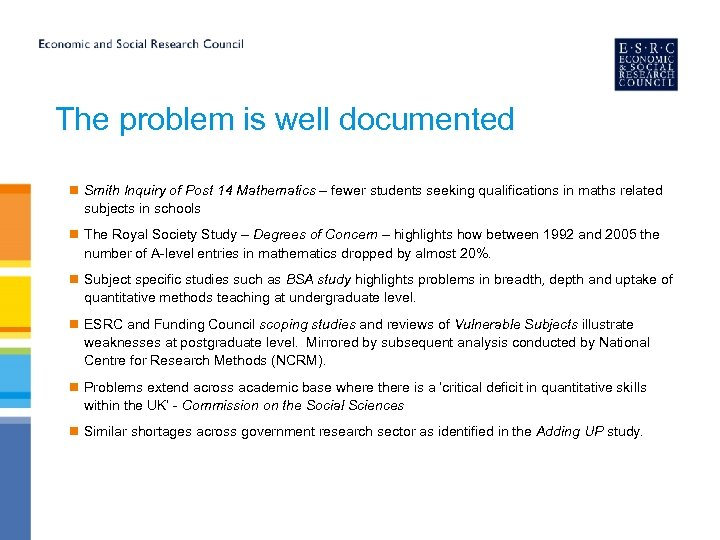 The problem is well documented n Smith Inquiry of Post 14 Mathematics – fewer