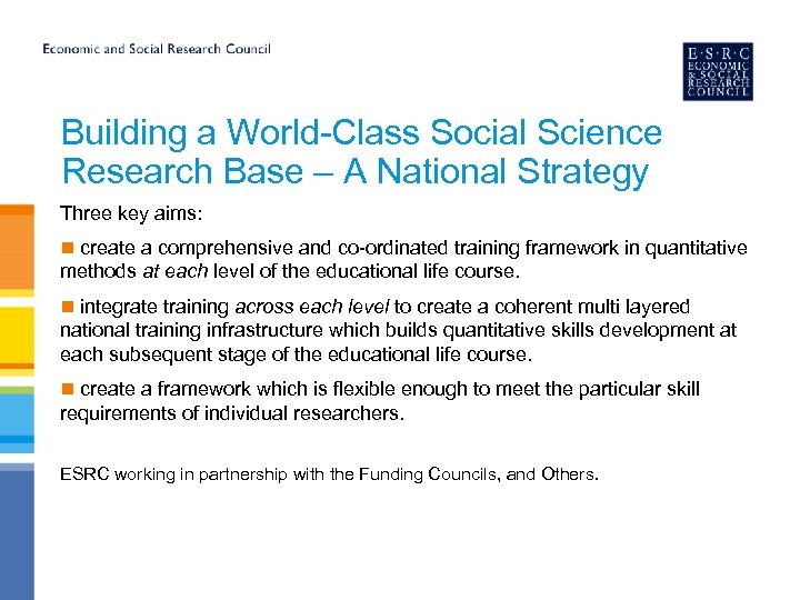 Building a World-Class Social Science Research Base – A National Strategy Three key aims:
