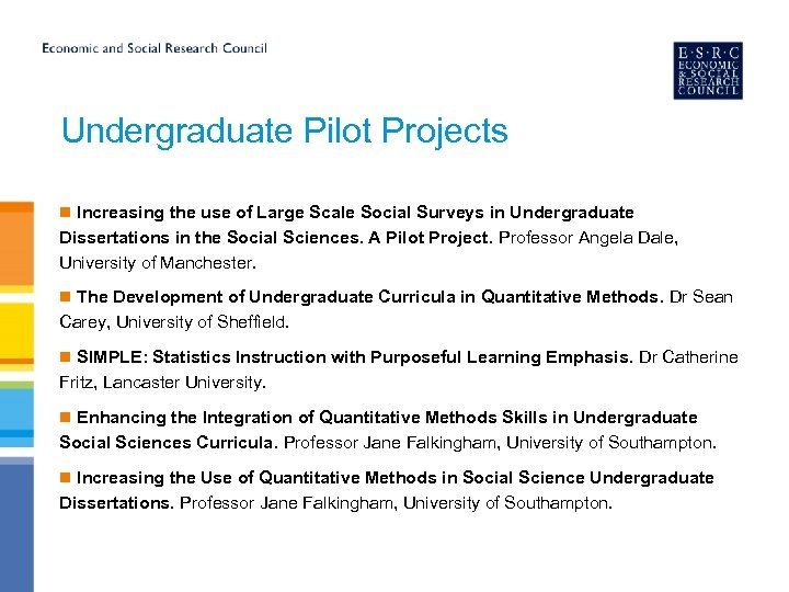 Undergraduate Pilot Projects n Increasing the use of Large Scale Social Surveys in Undergraduate
