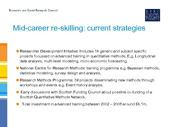 Mid-career re-skilling: current strategies n Researcher Development Initiative: Includes 14 generic and subject specific