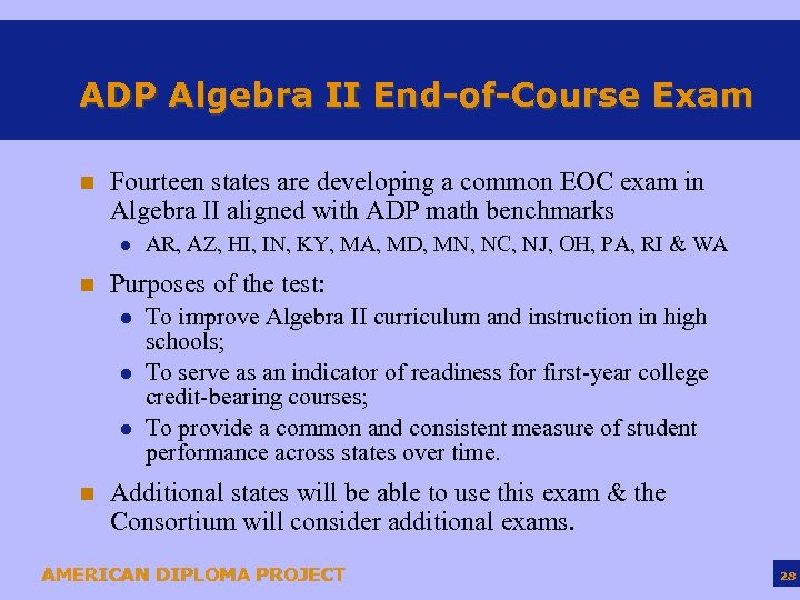 ADP Algebra II End-of-Course Exam n Fourteen states are developing a common EOC exam