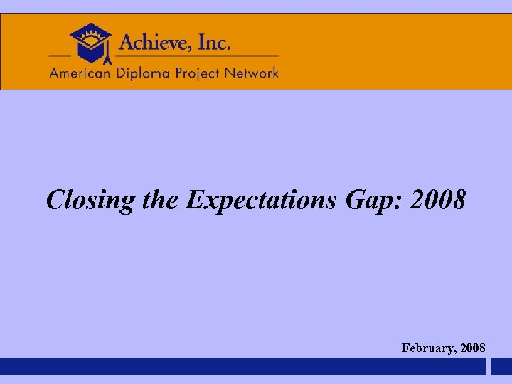 Closing the Expectations Gap: 2008 February, 2008