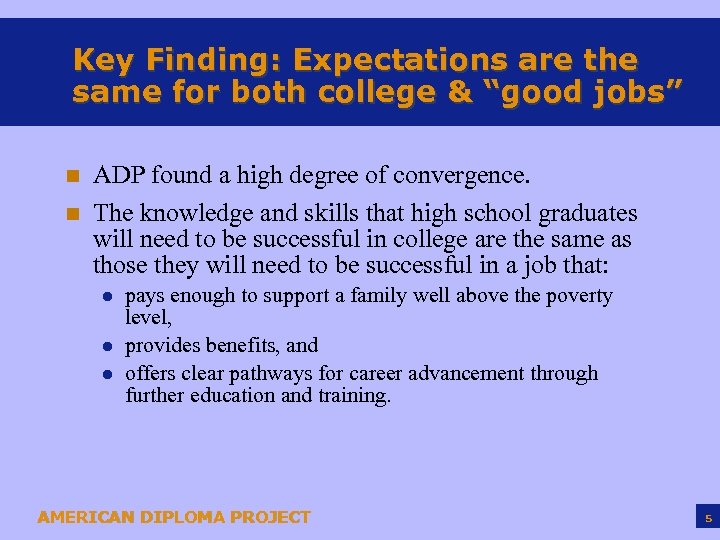"Key Finding: Expectations are the same for both college & ""good jobs"" n n"