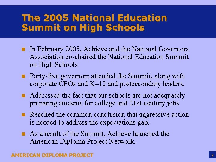 The 2005 National Education Summit on High Schools n In February 2005, Achieve and