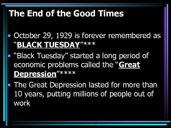 The End of the Good Times • October 29, 1929 is forever remembered as
