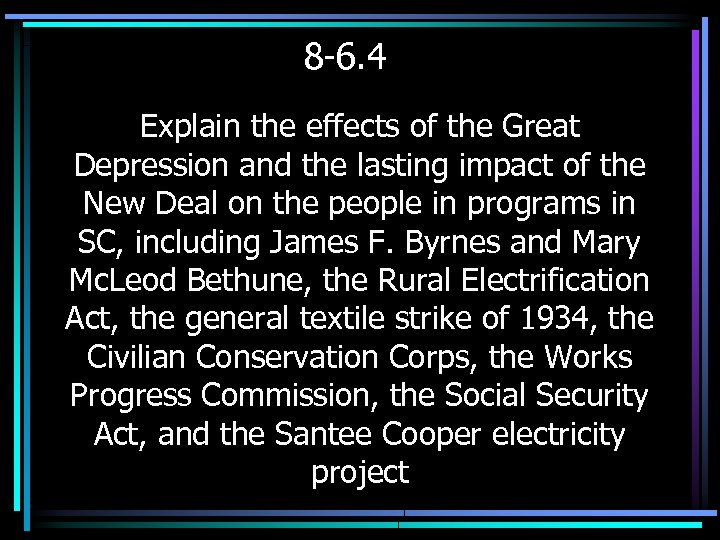 8 -6. 4 Explain the effects of the Great Depression and the lasting impact