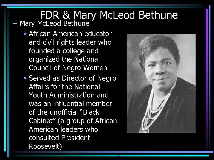 FDR & Mary Mc. Leod Bethune – Mary Mc. Leod Bethune • African American
