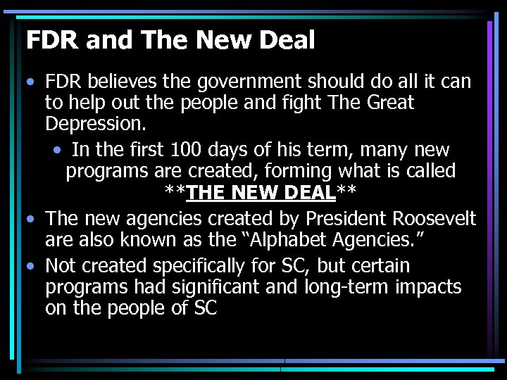 FDR and The New Deal • FDR believes the government should do all it