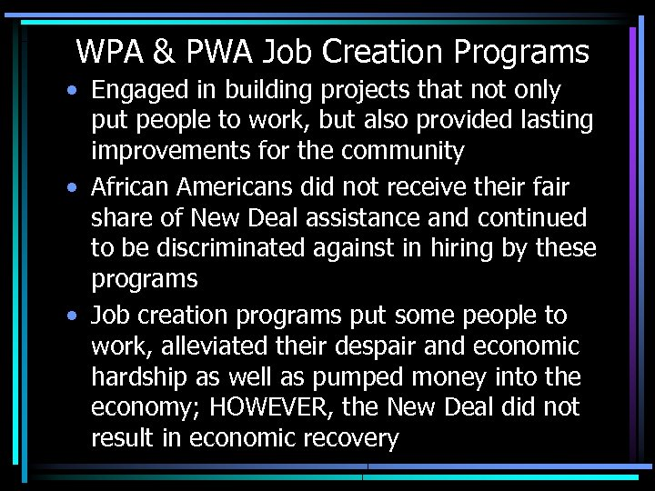WPA & PWA Job Creation Programs • Engaged in building projects that not only
