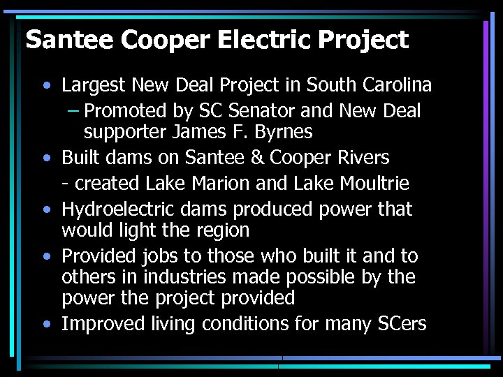 Santee Cooper Electric Project • Largest New Deal Project in South Carolina – Promoted