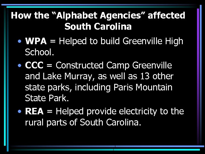 """How the """"Alphabet Agencies"""" affected South Carolina • WPA = Helped to build Greenville"""