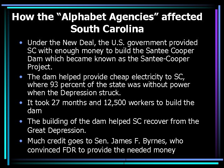 "How the ""Alphabet Agencies"" affected South Carolina • Under the New Deal, the U."