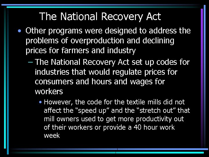 The National Recovery Act • Other programs were designed to address the problems of