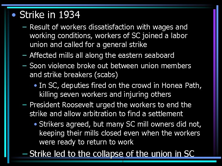 • Strike in 1934 – Result of workers dissatisfaction with wages and working
