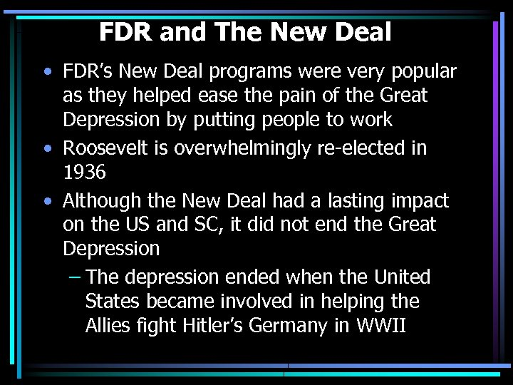 FDR and The New Deal • FDR's New Deal programs were very popular as
