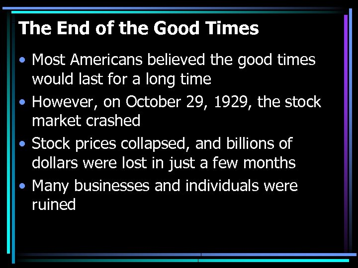 The End of the Good Times • Most Americans believed the good times would
