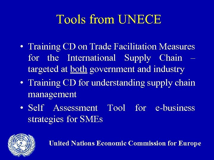 Tools from UNECE • Training CD on Trade Facilitation Measures for the International Supply