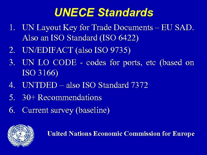 UNECE Standards 1. UN Layout Key for Trade Documents – EU SAD. Also an